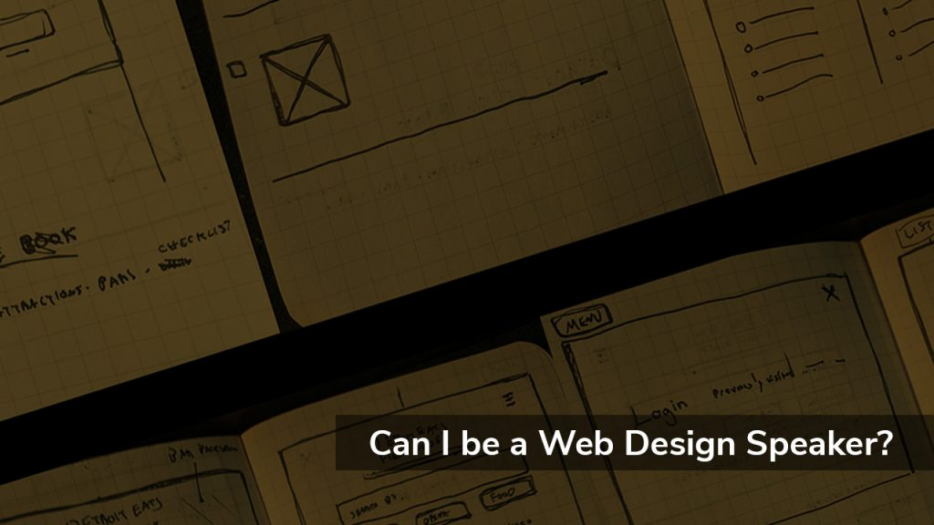 sepia tone image of sketches of a web design talked about in this post can i be a web design speaker